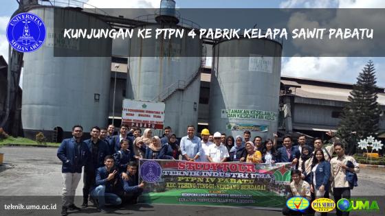 Foto Fieldtrip PTPN4 Teknik INdustri UMA Kampus Terbaik